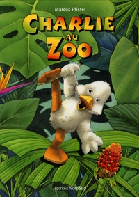 Marcus Pfister - Charlie au Zoo.