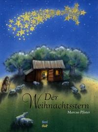 Marcus Pfister - Der Weihnachtsstern.