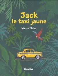 Marcus Pfister - Jack, le taxi jaune.