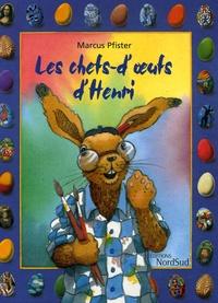 Marcus Pfister - Les chefs-d'oeufs d'Henri.