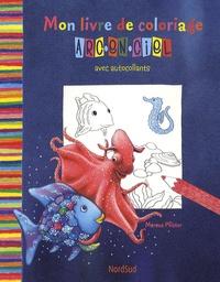 Marcus Pfister - Mon livre de coloriage Arc-en-ciel - Avec autocollants.