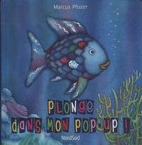 Marcus Pfister - Plonge dans mon pop-up !.