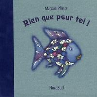 Marcus Pfister - Rien que pour toi !.
