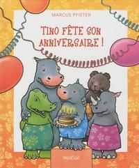 Marcus Pfister - Tino fête son anniversaire !.
