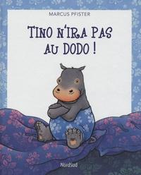 Marcus Pfister - Tino n'ira pas au dodo !.