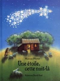 Marcus Pfister - Une étoile, cette nuit-là.