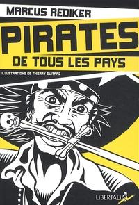 Marcus Rediker - Pirates de tous les pays - L'âge d'or de la piraterie atlantique (1716-1726).