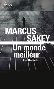 Marcus Sakey - Les Brillants Tome 2 : Un monde meilleur.
