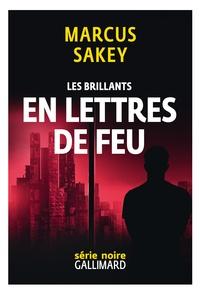 Marcus Sakey - Les Brillants Tome 3 : En lettres de feu.