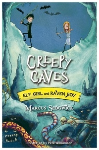 Marcus Sedgwick et Pete Williamson - Creepy Caves - Book 6.