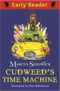 Marcus Sedgwick et Pete Williamson - Cudweed's Time Machine.