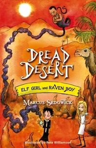 Marcus Sedgwick et Pete Williamson - Dread Desert - Book 4.