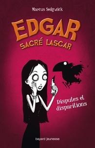 Marcus Sedgwick - Edgar sacré lascar Tome 1 : Disputes et disparitions.