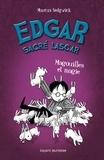 Marcus Sedgwick - Edgar sacré lascar Tome 5 : Magouilles et magie.