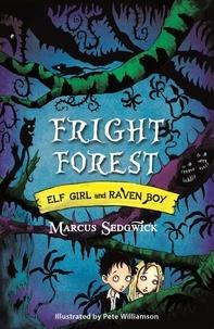 Marcus Sedgwick et Pete Williamson - Fright Forest - Book 1.