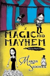 Marcus Sedgwick et Pete Williamson - Magic and Mayhem - Book 5.