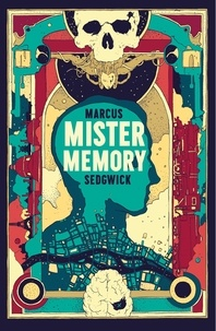 Marcus Sedgwick - Mister Memory.