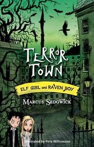 Marcus Sedgwick et Pete Williamson - Terror Town - Book 5.