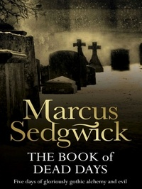 Marcus Sedgwick - The Book of Dead Days.