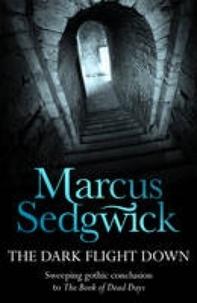 Marcus Sedgwick - The Dark Flight Down.