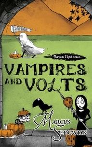Marcus Sedgwick et Pete Williamson - Vampires and Volts - Book 4.