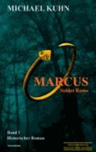 Marcus - Soldat Roms - Schicksal an Mosel und Rhein 1.