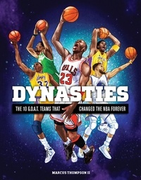 Marcus Thompson - Dynasties - The 10 G.O.A.T. Teams That Changed the NBA Forever.
