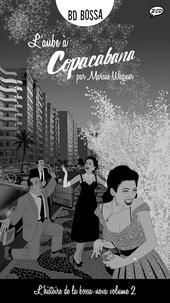 Marcus Wagner - L'aube à Copacabana - L'histoire de la bossa-nova tome 2. 2 CD audio