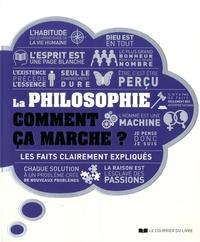 Marcus Weeks et Roxana Baiasu - La philosophie comment ça marche ? - Les faits clairement expliqués.