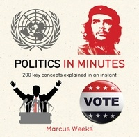 Marcus Weeks - Politics in Minutes.