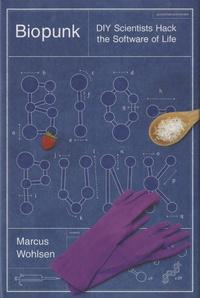 Marcus Wohlsen - Biopunk.
