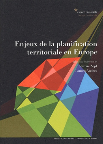 Marcus Zepf et Lauren Andres - Enjeux de la planification territoriale en Europe.