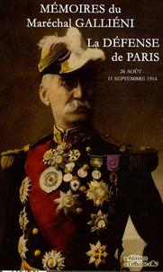 Maréchal Galliéni - Mémoires - La défense de Paris, 25 août-11 septembre 1914.