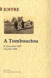 Maréchal Joffre - A Tombouctou - 25 décembre 1893-10 juillet 1894.