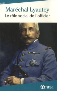 Maréchal Lyautey - Le rôle social de l'officier.
