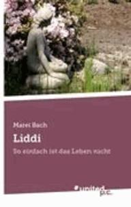 Marei Bach - Liddi - So einfach ist das Leben nicht.