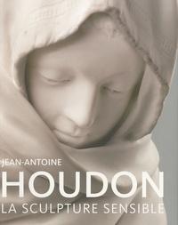 Mareike Bückling et Guilhem Scherf - Jean-Antoine Houdon - La sculpture sensible.