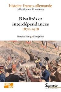 Mareike König et Elise Julien - Rivalités et interdépendances (1870-1918).