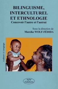 Mareike Wolf-Fédida - Bilinguisme, interculturel et ethnologie - Concevoir l'autre et l'autrui.