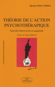 Mareike Wolf-Fédida - Théorie de l'action psychothérapique.