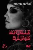 Marek Corbel - Mortelle Sultane.