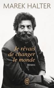 Je rêvais de changer le monde - Mémoires.pdf