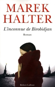 Marek Halter - L'inconnue de Birobidjan.