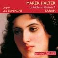 Marek Halter et Lou Saintagne - La bible au féminin (Tome 1) - Sarah.