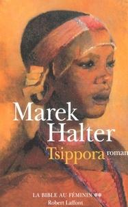 Marek Halter - La Bible au féminin Tome 2 : Tsippora.