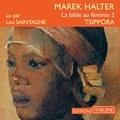 Marek Halter et Lou Saintagne - La bible au féminin (Tome 2) - Tsippora.