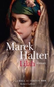 Marek Halter - La Bible au féminin Tome 3 : Lilah.