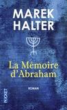 Marek Halter - La mémoire d'Abraham.
