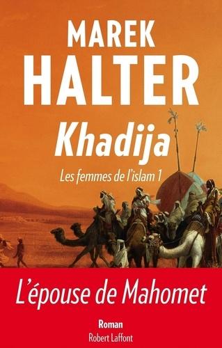Les femmes de l'islam Tome 1 Khadija