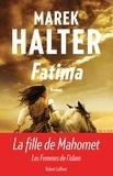 Marek Halter - Les femmes de l'islam Tome 2 : Fatima.